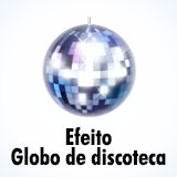 Efeito globo de discoteca/bola espelhada
